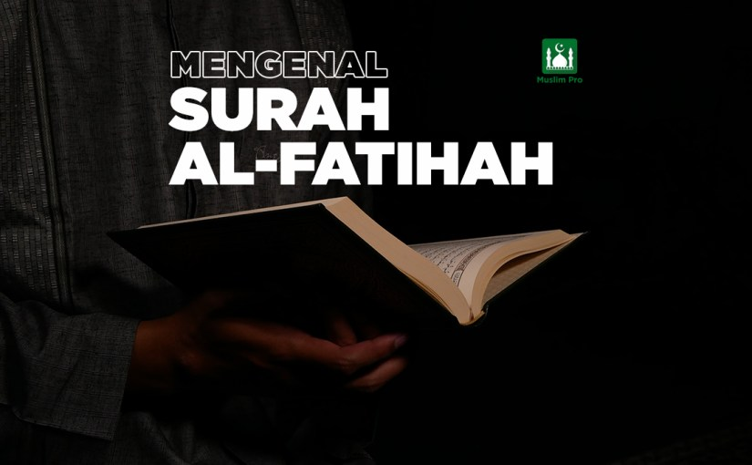 Mengenal Surah Al-Fatihah