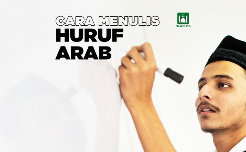 Cara Menulis Huruf Arab