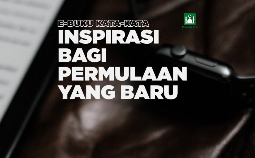 (eBuku) Kata-Kata Inspirasi Bagi Permulaan Yang Baru