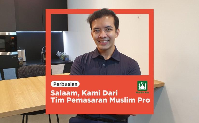 Salaam, Kami Dari Tim Pemasaran Muslim Pro!