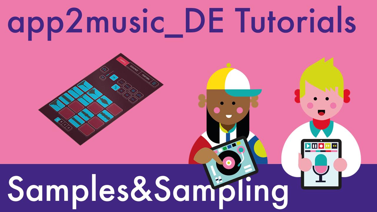 app2music_DE Tutorials – Samples&Sampling