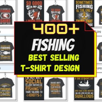 400+ NEW FISHING T-SHIRT DESIGN MEGA BUNDLE CHEAP PRICE