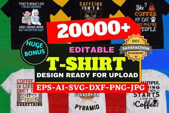 20000+ Editable T-shirt Design Bundle Very Cheap Price March 2021