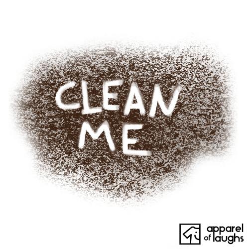 Clean Me T Shirt Design White