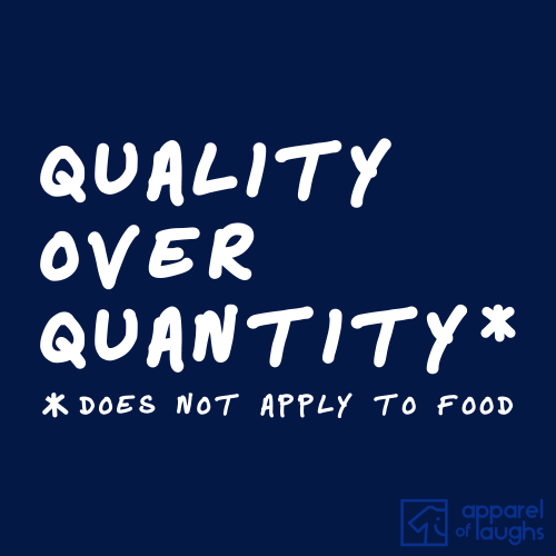 Quality Over Quantity T Shirt Design Navy