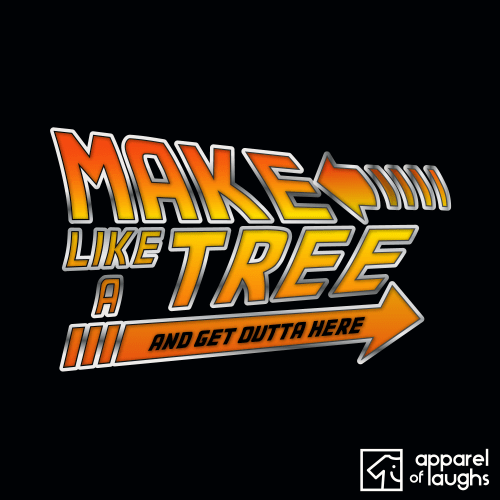 Back to the Future Make Like A Tree Biff T-Shirt Design Black