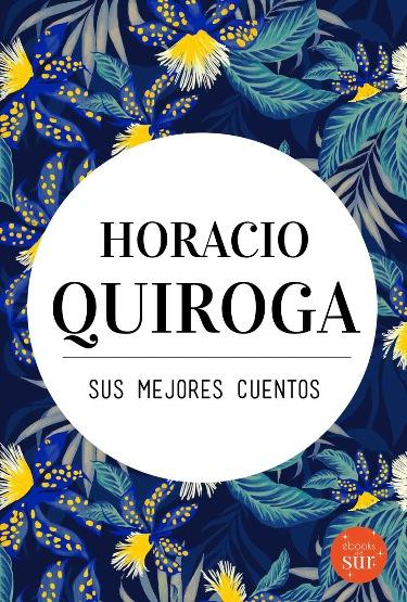 Cuentos Horacio Quiroga, libros gratis