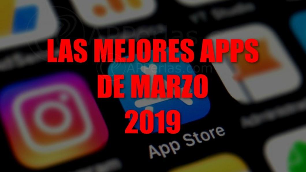 Las mejores apps de marzo de 2019