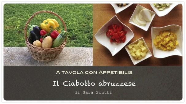 A tavola con Appetibilis :: Il Ciabotto abruzzese di Sara Scutti