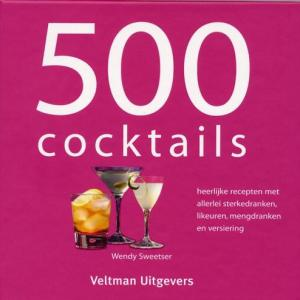 500 Cocktails - W. Sweetser - Hardcover (9789059209060)