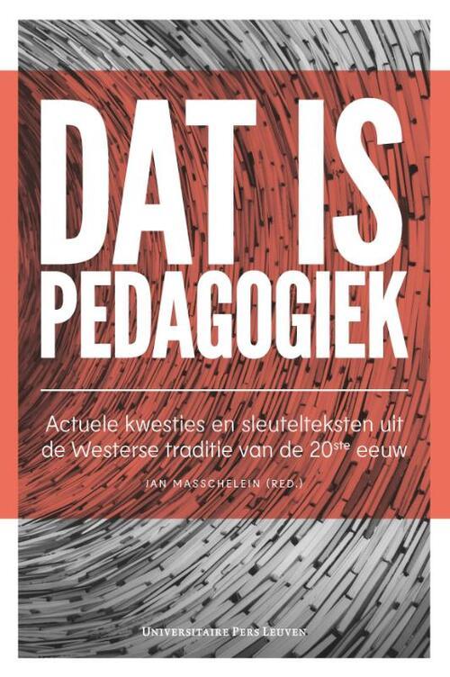 Dat is pedagogiek - Jan Masschelein - Hardcover (9789462701496)