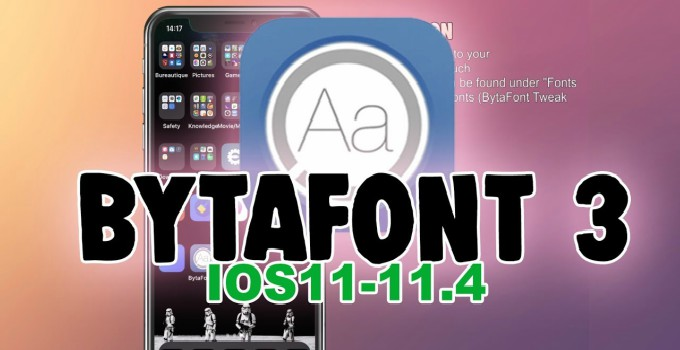 تحديث Bytafont 3 لتغير خط الأيفون والأيباد على أصدار iOS 11 - 11.4 Beta 3