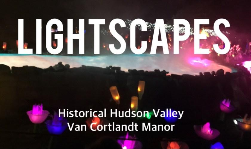 LIGHTSCAPES Historical Hudson Valley 2016