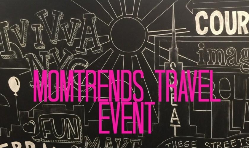 Momtrends Travel Event
