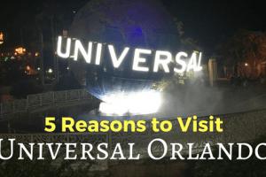 5 Reasons to Visit Universal Orlando