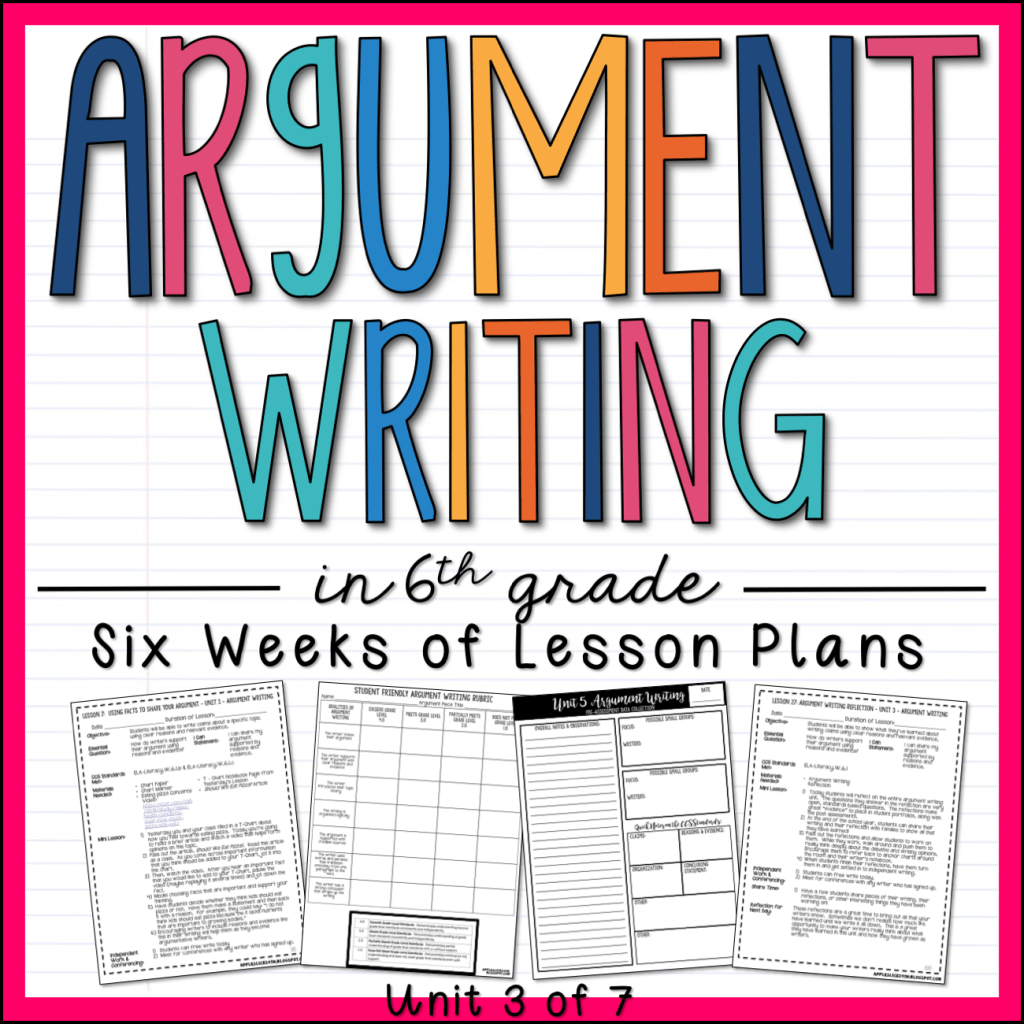 Argument Writing Unit 6th Grade