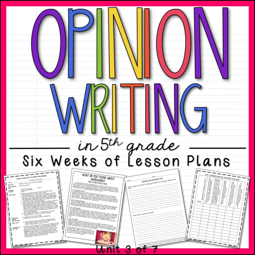 Opinion Writing 5th Grade Writing Unit