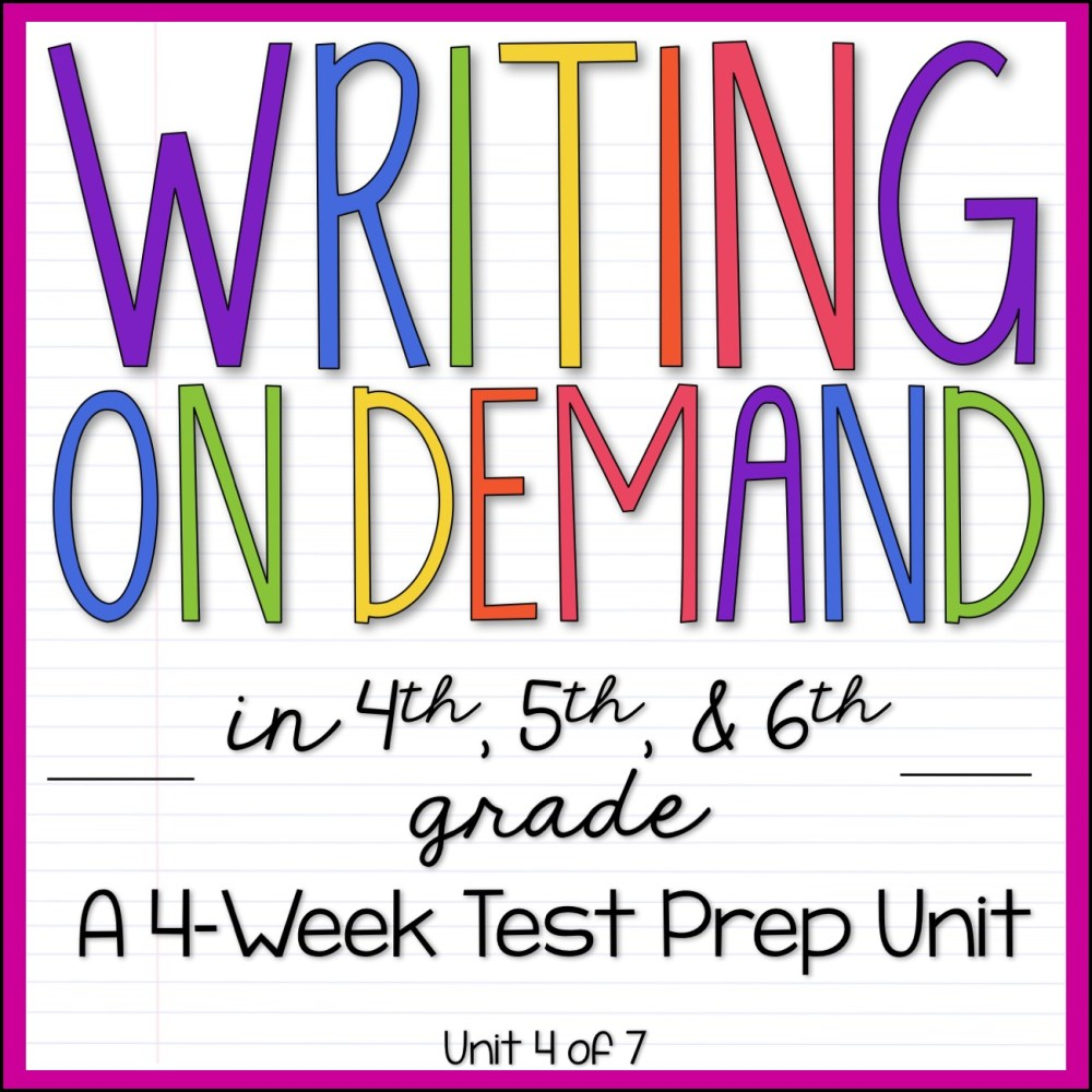 Writing on Demand 4th, 5th, and 6th Grade Writing Units