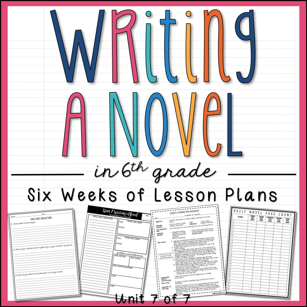 Writing a Novel in 6th Grade Writing Unit