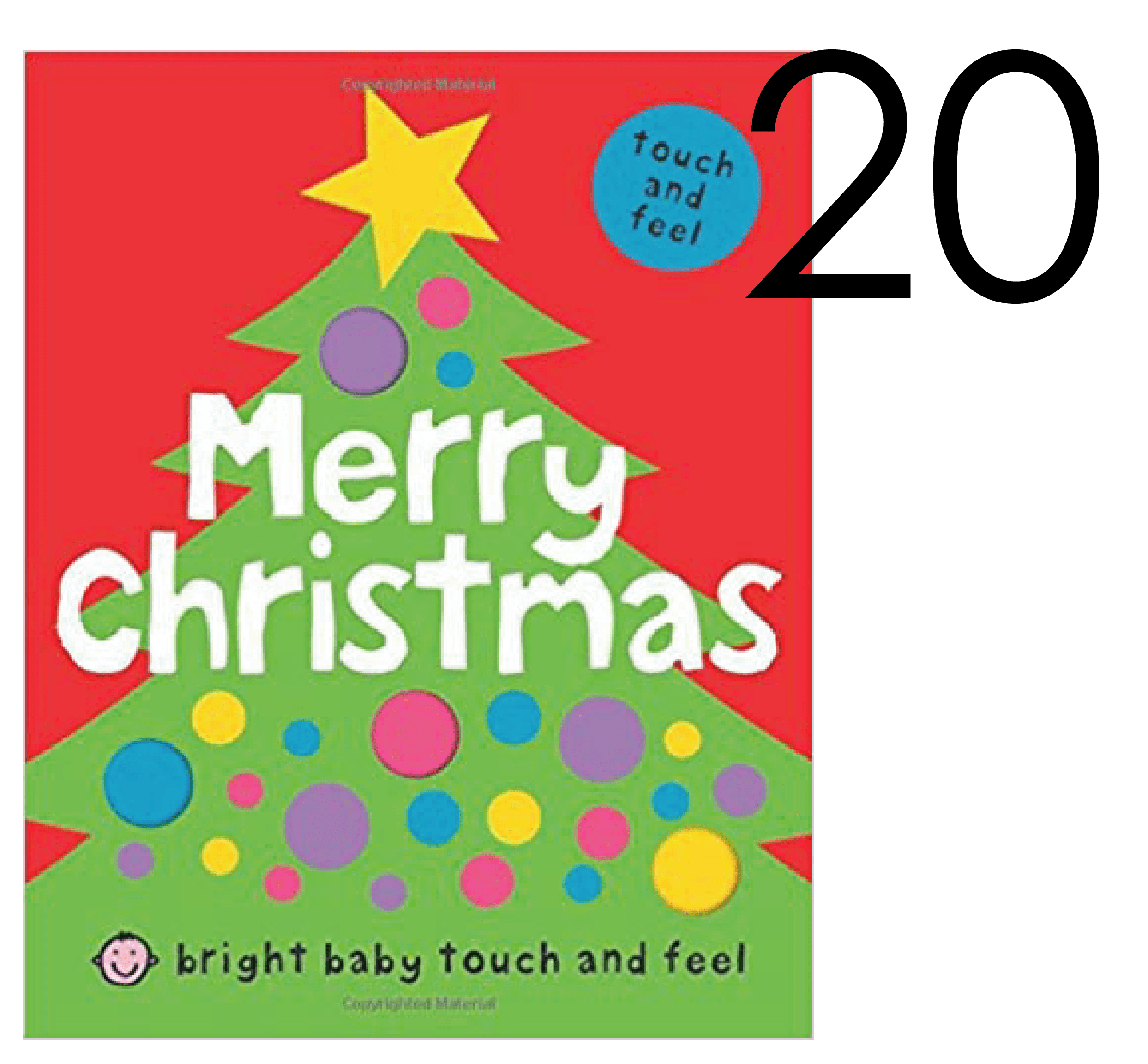 Merry Christmas Bright Baby Touch and Feel Holiday Book List