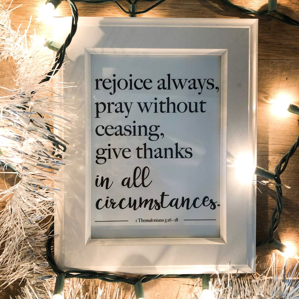 "Sample image of the print that says ""rejoice always, pray without ceasing, give thanks in all circumstances"" - perfect for someone  ready to share pregnancy loss"