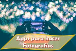Las mejores Apps para hacer fotografías