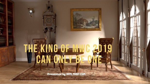 The king of MWC 2019 can only be one