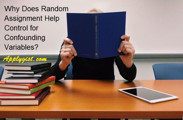 Why Does Random Assignment Help Control for Confounding Variables
