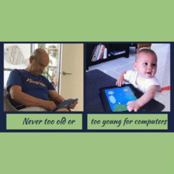 Computers for all ages - never too old or too young