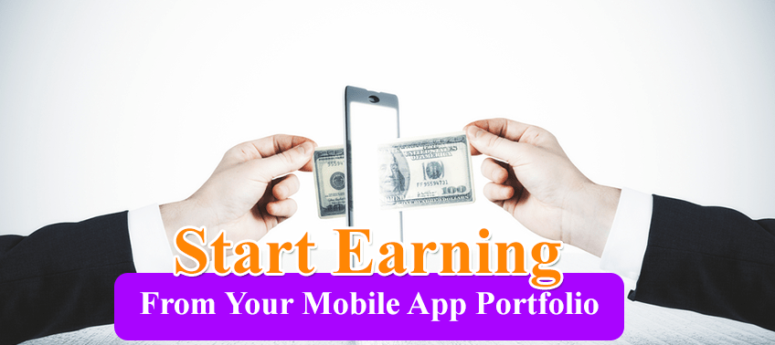 Start Earning From Your Mobile App Portfolio