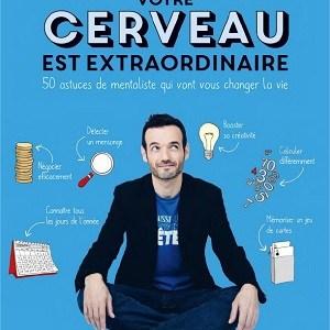 Couverture du livre Votre cerveau est extraordinaire de Fabien Olicard