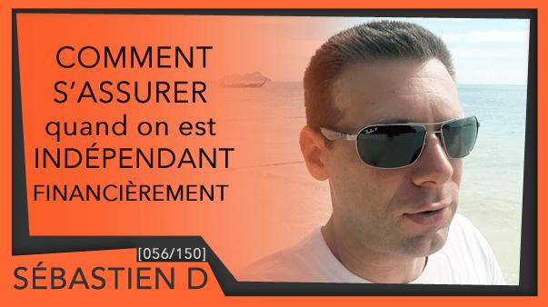 056-Comment-s'assurer-quand-on-est-indépendant-financièrement-Sébastien D