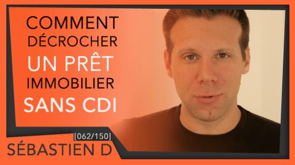 062-Comment-décrocher-un-pret-immobilier-sans-cdi Sébastien D