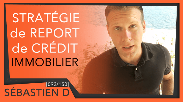 092-Stratégie-de-report-de-crédit-immobilier