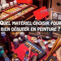 Quel matériel choisir pour bien débuter en peinture ?