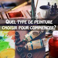 Quel type de peinture choisir pour commencer?