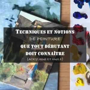 Techniques et notions de peinture que tout débutant doit connaître