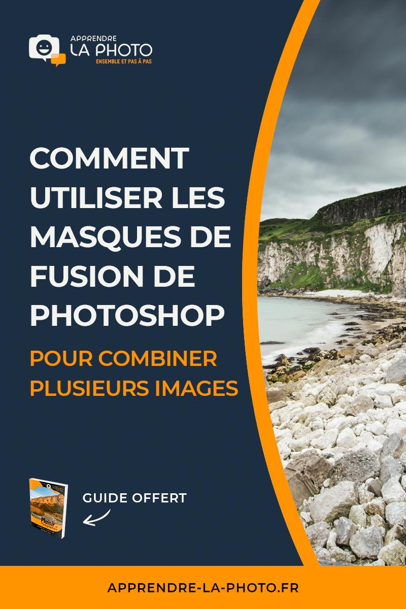 Comment utiliser les masques de fusion de Photoshop pour combiner plusieurs images?