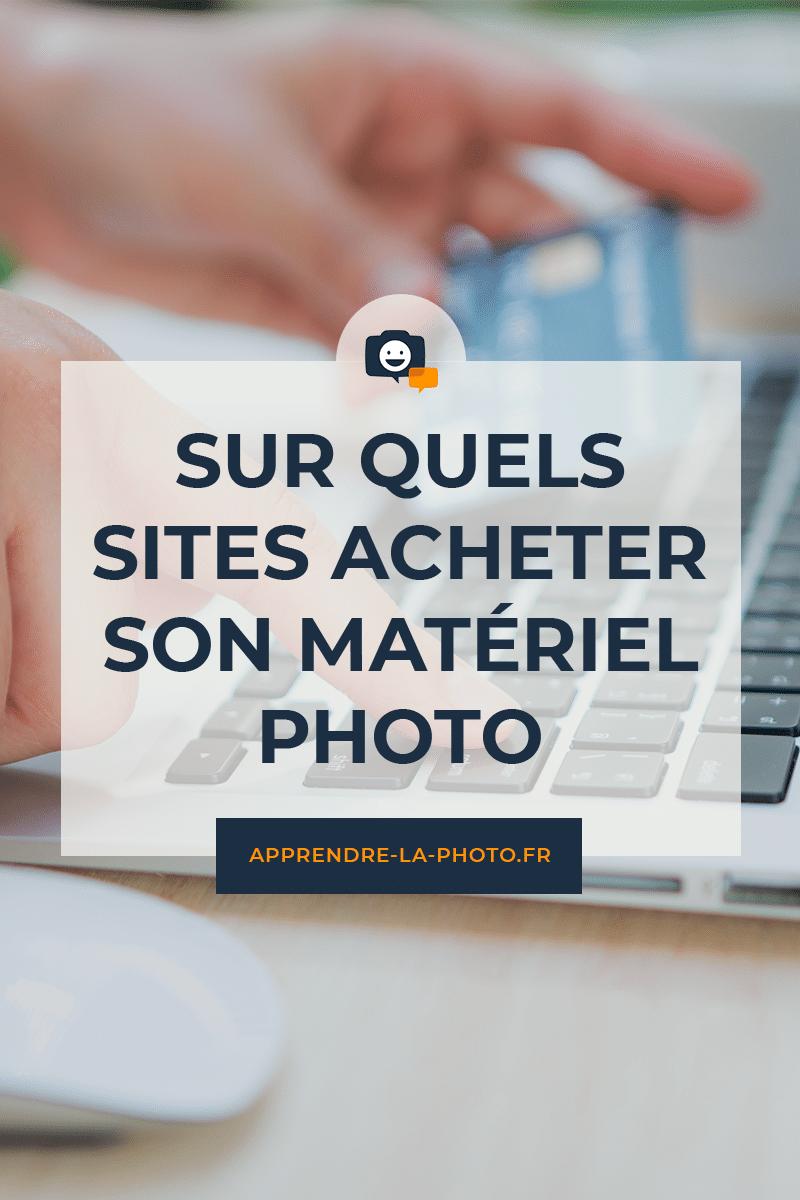 Sur quels sites acheter son matériel photo?