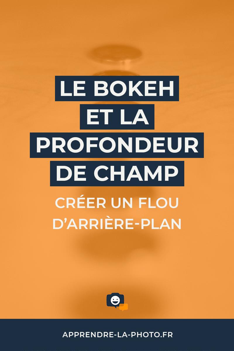 Le bokeh et la profondeur de champ : créer un flou d'arrière-plan