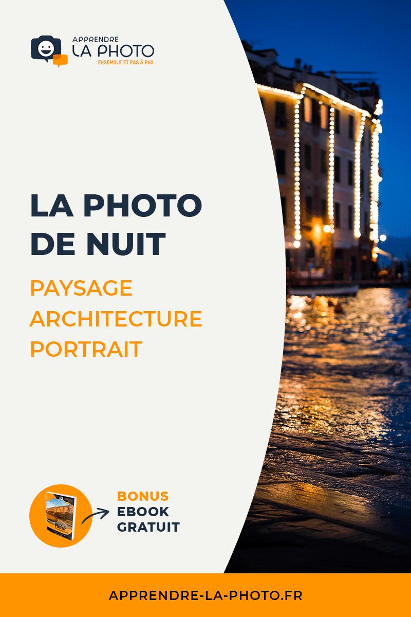 La photo de nuit (paysage, architecture, portrait, etc.)