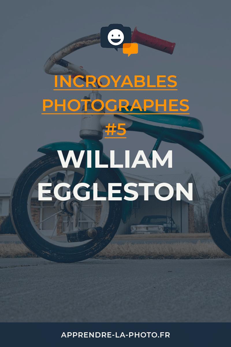 William Eggleston - Incroyables Photographes #5