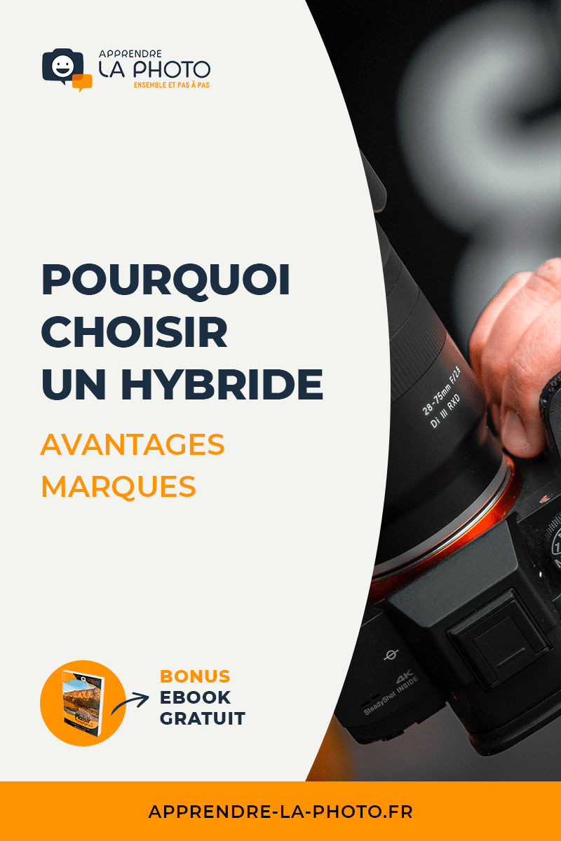 Pourquoi choisir un hybride ? Quels avantages par rapport au reflex ? Quelle marque ?
