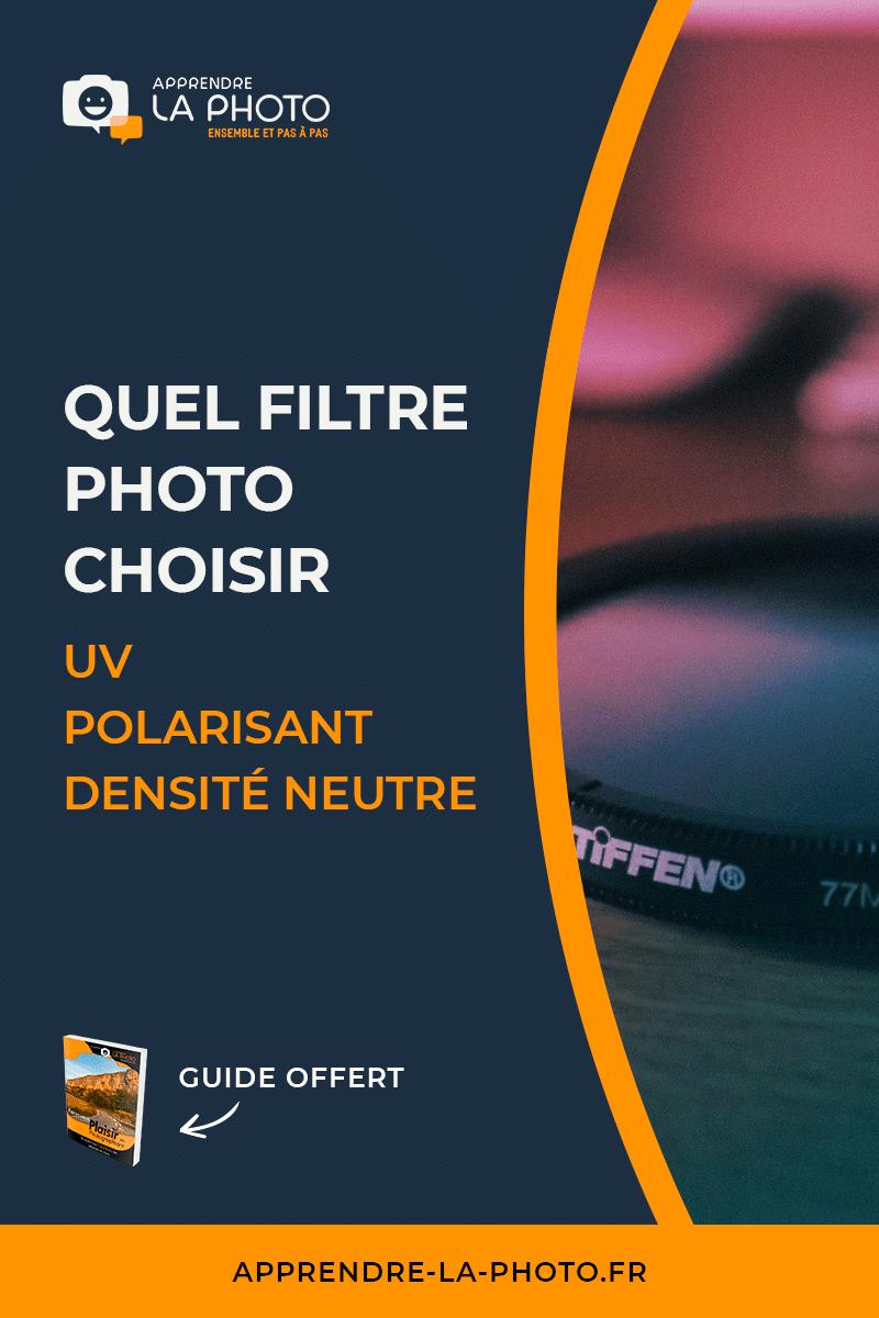 Quel filtre photo choisir? Tout sur les filtres UV, polarisant, densité neutre (ND), ...