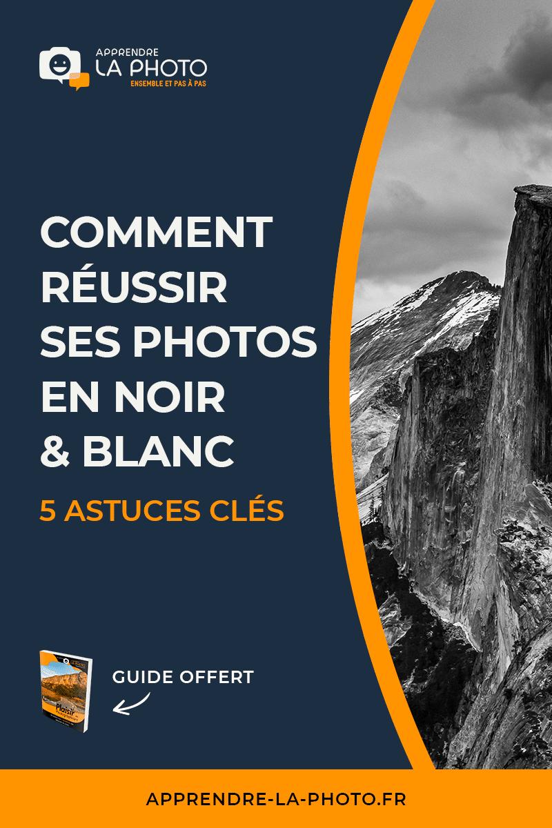 Comment réussir ses photos en noir & blanc (portraits, paysages, ...)? 5 astuces clés!