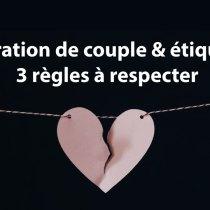 Couple qui se sépare & étiquette : 3 règles à respecter