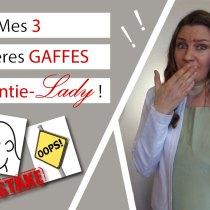 Mes 3 dernières GAFFES d'apprentie-Lady ! (OUPS !!)