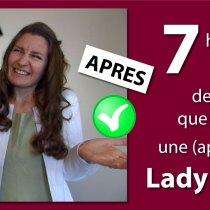 7 habitudes perdues depuis que je suis une (apprentie) lady !