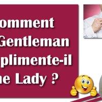 Comment un gentleman complimente-t-il une Lady ? (3 étapes)