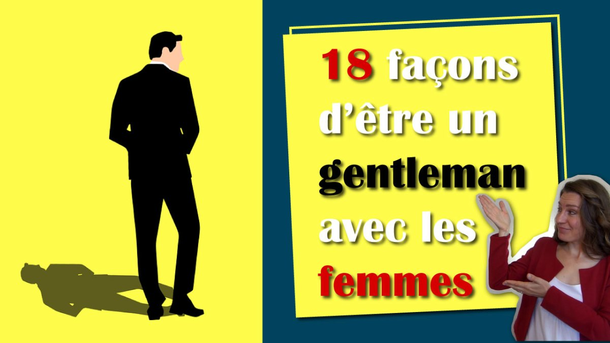 18 façons de se présenter en GENTLEMAN face à une Lady